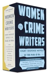 Women Crime Writers Eight Suspense Novels of the 1940s & 50s