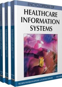 Encyclopedia of Healthcare Information Systems