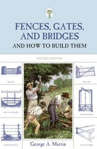 Fences, Gates, and Bridges And How to Build Them