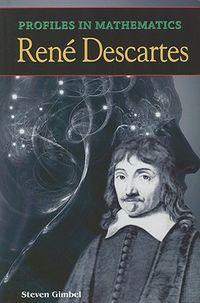 Profiles in Mathematics: Rene Descartes
