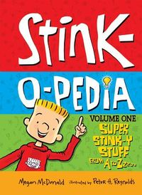 Stink-o-pedia: Volume 1 Super Stink-y Stuff from a to Zzzz