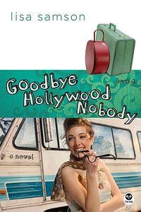 Goodbye Hollywood Nobody