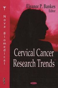 Cervical Cancer Research Trends