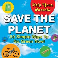 Help Your Parents Save the Planet!