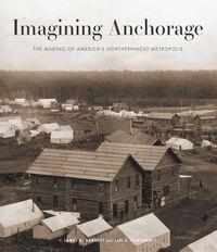 Imagining Anchorage