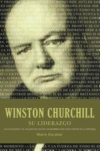 Winston S. Churchill su liderazgo / Winston Churchill Leadership