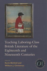 Teaching Laboring-Class British Literature of the Eighteenth and Nineteenth Centuries