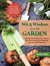 Wit & Wisdom from the Garden