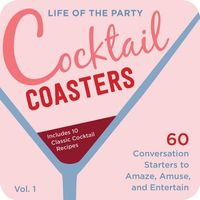 Life of the Party Cocktail Coasters