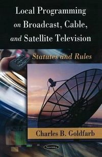Local Programming on Broadcast, Cable, and Satellite Television