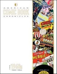 American Comic Book Chronicles The 1960s