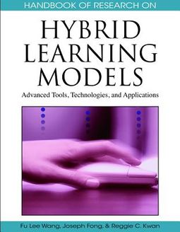 Handbook of Research on Hybrid Learning Models