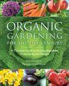 Organic Gardening for the 21st Century