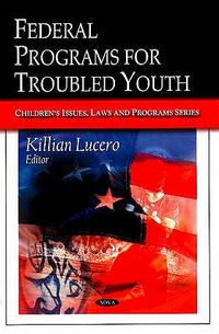 Federal Programs for Troubled Youth