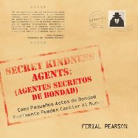 Agentes secretos de bondad / Secret Kindness Agents