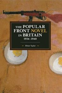The Popular Front Novel in Britain, 1934-1940