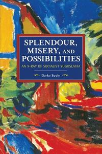 Splendour, Misery, and Possiblities