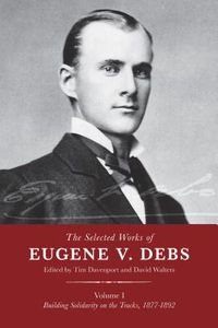 The Selected Works of Eugene V. Debs