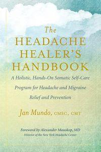 The Headache Healer?s Handbook