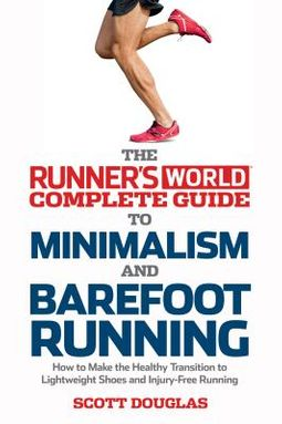 The Runner's World Complete Guide to Minimalism and Barefoot Running