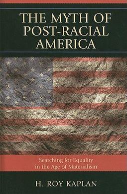 The Myth of Post-Racial America