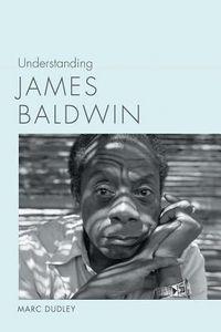 Understanding James Baldwin