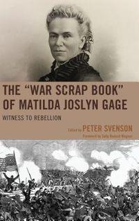 "The ""War Scrap Book"" of Matilda Joslyn Gage"