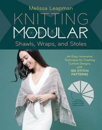 Knitting Modular Shawls, Wraps, and Stoles
