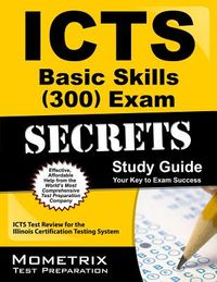 Icts Basic Skills 300 Exam Secrets