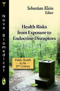 Health Risks from Exposure to Endocrine Disruptors