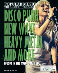 Disco, Punk, New Wave, Heavy Metal, and More