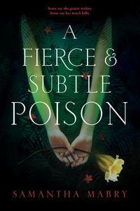 A Fierce & Subtle Poison
