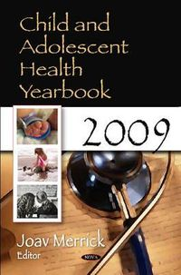 Child and Adolescent Health Yearbook 2009