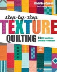 Step-by-Step Texture Quilting