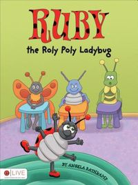 Ruby the Roly Poly Ladybug