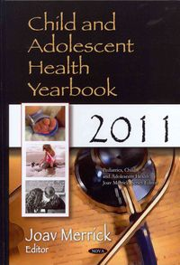 Child and Adolescent Health Yearbook 2011