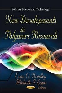 New Developments in Polymers Research