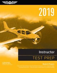 Instructor Test Prep 2019 / Airman Knowledge Testing Supplement for Flight Instructor, Ground Instructor, and Sport Pilot Instructor