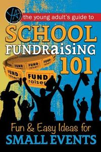 The Young Adult's Guide to School Fundraising