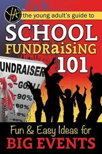 The Young Adult's Guide to School School Fundraising