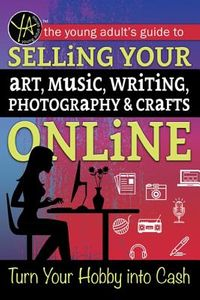 Selling Your Art, Music, Writing, Photography, & Crafts Online