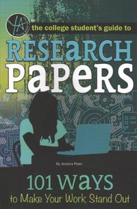 The College Student's Guide to Research Papers