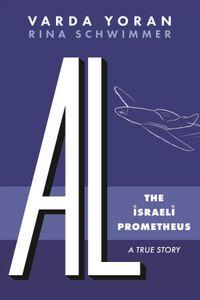 Al - the Israeli Prometheus