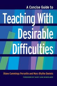 A Concise Guide to Teaching With Desirable Difficulties
