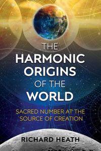The Harmonic Origins of the World