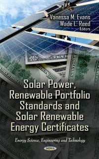 Solar Power, Renewable Portfolio Standards and Solar Renewable Energy Certificates