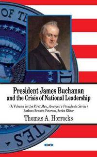 President James Buchanan and the Crisis of National Leadership