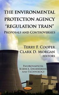 The Environmental Protection Agency Regulation Train