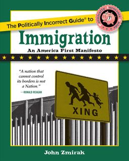The Politically Incorrect Guide to Immigration
