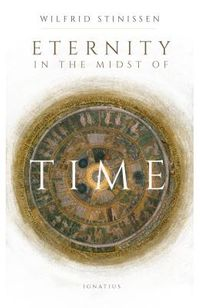 Eternity in the Midst of Time